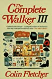 The Complete Walker III: The Joys and Techniques of Hiking and Backpacking
