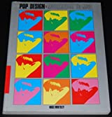 Pop Design: Modernism to Mod - Pop Theory and Design, 1952-72