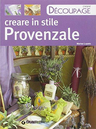 creare-in-stile-provenzale-ediz-illustrata