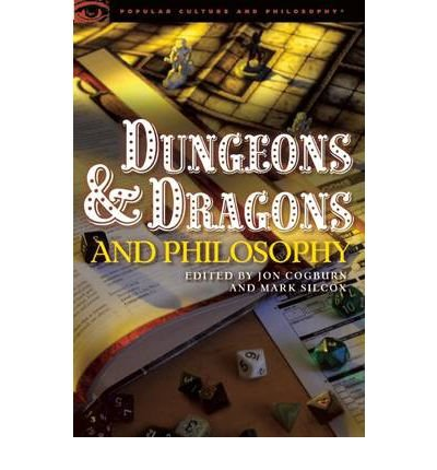 [(Dungeons and Dragons and Philosophy: Raiding the Temple of Wisdom )] [Author: Jon Cogburn] [Oct-2012]