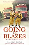 Going to Blazes: Further Tales of a C...