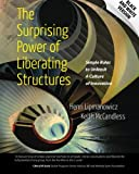 The Surprising Power of Liberating Structures: Simple Rules to Unleash A Culture of Innovation (Black and White Version)