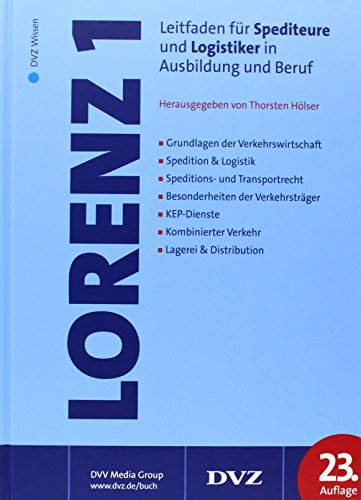 Lorenz 1: Leitfaden für Spediteure und Logistiker in Ausbildung und Beruf