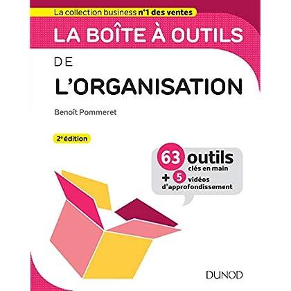 La boîte à outils de l'Organisation - 2e éd. - 63 outils & méthodes: 63 outils & méthodes - Avec 5 vidéos d'approfondissement