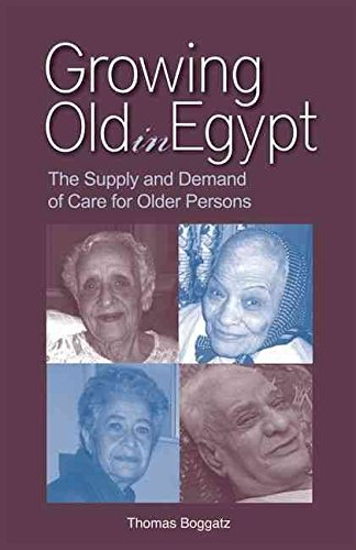 [Growing Old in Egypt: The Supply and Demand of Care for Older Persons] (By: Thomas Boggatz) [published: November, 2011]