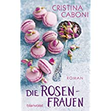 Die Rosenfrauen: Roman (German Edition)