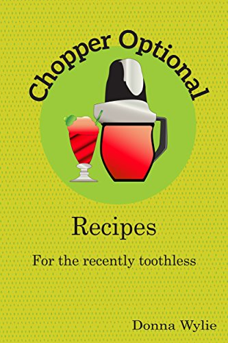 Smoothie-chopper (Chopper Optional: Recipes for the recently Toothless (The 7 Stages of Teeth Book 1) (English Edition))