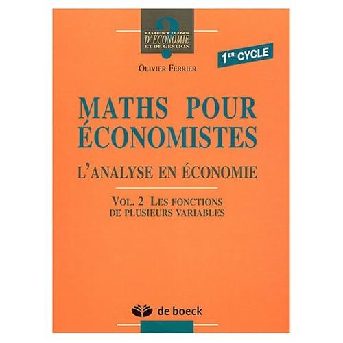 Maths pour économistes 1er cycle : Volume 2 Les fonctions de plusieurs variables
