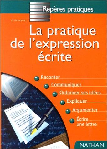 Pratique de l'expression écrite par Claude Peyroutet