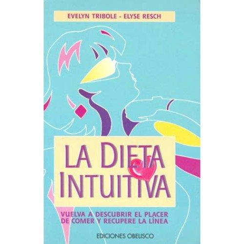 Descargar Libro La dieta intuitiva (DIETETICA) de EVELIN TRIBOLE