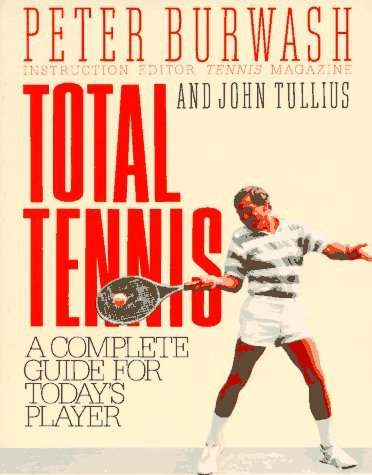 Total Tennis: A Complete Guide for Today's Player by AND (16-Oct-1991) Paperback