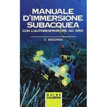 Manuale D'immersione Subacquea Con L'autorespiratore Ad Aria