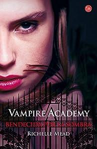 Vampire Academy. Bendecida por la sombra par Richelle Mead