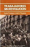 Trabajadores sin revolucion : la clase obrera Valenciana, 1868-1936 (Col¨lecció politècnica)