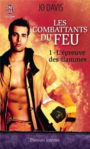 Les combattants du feu, Tome 1 : L'épreuve des flammes par Jo Davis