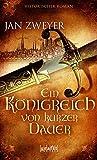 Ein Königreich von kurzer Dauer (Das Haus der grauen Mönche) - Jan Zweyer