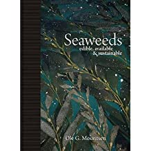 By Mouritsen, Ole G. ( Author ) [ Seaweeds: Edible, Available & Sustainable By Jun-2013 Hardcover