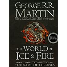 The World of Ice and Fire: The Untold History of Westeros and the Game of Thrones (Song of Ice & Fire) by George R.R. Martin (2014-10-28)