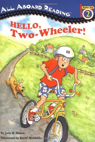 Hello, Two-Wheeler! (All Aboard Reading - Level 2 (Quality)) by Jane B Mason (22-Jul-2005) Paperback