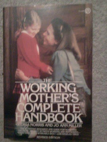 The Working Mothers Complete Handbook