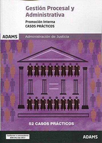 Casos Prácticos Gestión Procesal y Administrativa, promoción interna por Obra colectiva