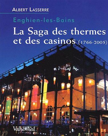 La saga des thermes et des casinos : Enghien 1766-2005