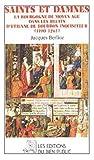 Saints et damnés. La Bourgogne du Moyen Age dans les récits d'Etienne de Bourbon, inquisiteur (1190-1261)