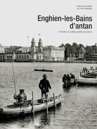 ENGHIEN-LES-BAINS D'ANTAN par Jean-pierre Bousquet