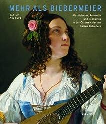 Mehr als Biedermeier: Klassizismus, Romantik und Realismus  in der Österreichischen Galerie Belvedere