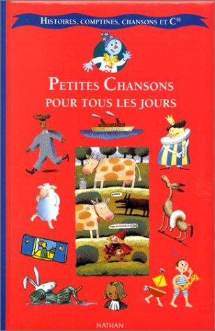 Petites Chansons Pour Tous Les Jours (Histoires, Comptines, Chansons et Cie)