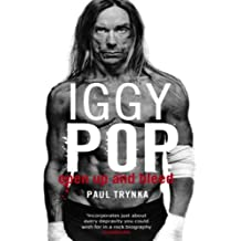 Iggy Pop: Open Up And Bleed: The Biography (English Edition)