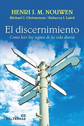 EL DISCERNIMIENTO. Cómo leer los signos de la vida diaria (El Pozo de Siquem nº 329) por HENRI J. M. NOUWEN