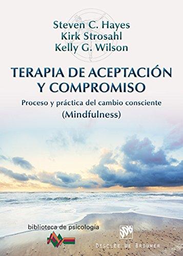 Terapia de Aceptación y Compromiso (Biblioteca de Psicología) par Steven C./Strosahl, Kirk D./Wilson, Kelly G. Hayes