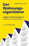 Der Wohnungseigentümer: Ratgeber zum Wohnungseigentum