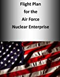 Flight Plan for the Air Force Nuclear Enterprise (Color)