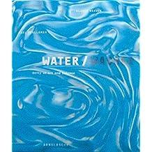 Wasser: Einheit von Kunst und Wissenschaft