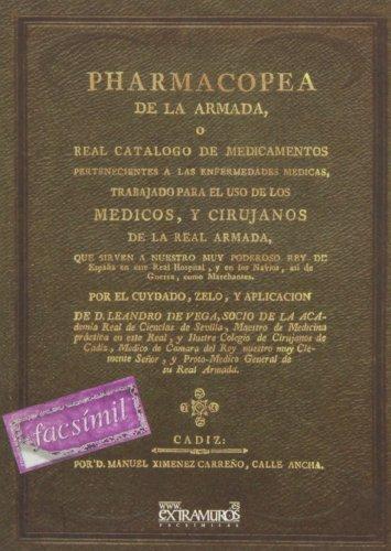 Pharmacopea de la Armada, o Real Catalogo de Medicamentos (Farmacopea) por Leandro de Vega