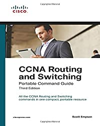 CCNA Routing and Switching: Portable Command Guide