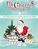 My Christmas Coloring Book: A Christmas Coloring Book for Kids