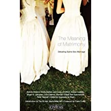 The Meaning of Matrimony: Debating Same-Sex Marriage