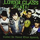 Songtexte von Lower Class Brats - Rather Be Hated Than Ignored