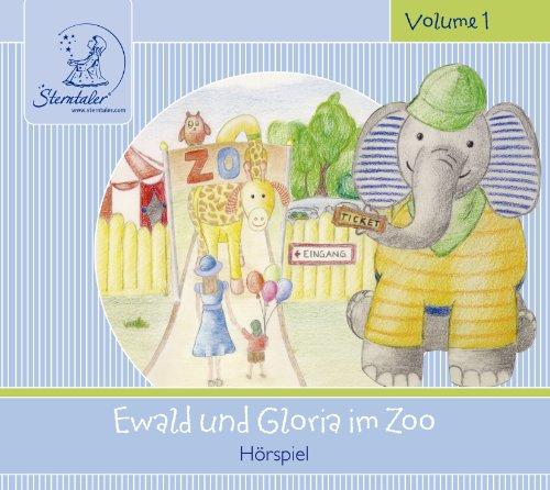 Sterntaler Hörgeschichten:Ewald Gloria Zoo