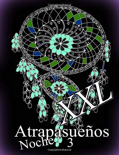 Atrapasueños NOCHE XXL 3: libro para colorear para adultos: Volume 3
