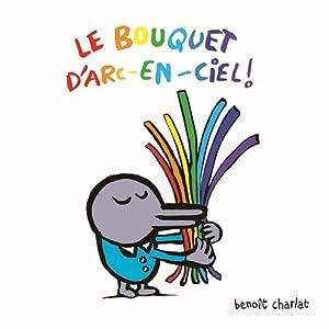 """Afficher """"Le bouquet d'arc-en-ciel !"""""""