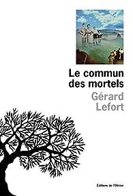 Le Commun des mortels par Gérard Lefort