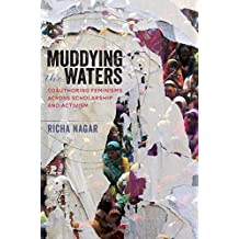 Muddying the Waters: Coauthoring Feminisms across Scholarship and Activism (Dissident Feminisms)