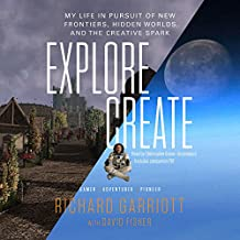 Explore / Create: My Life in Pursuit of New Frontiers, Hidden Worlds, and the Creative Spark: Includes PDF