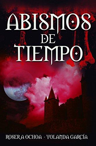 Abismos de Tiempo (Océanos de Oscuridad nº 3) por Roser A. Ochoa