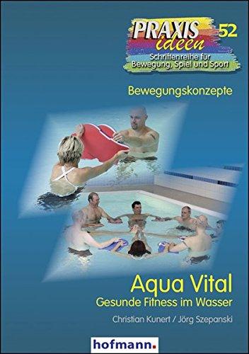 aqua-vital-gesunde-fitness-im-wasser-praxisideen-schriftenreihe-fr-bewegung-spiel-und-sport