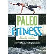 Paleo Fitness - Der Trend zu natürlicher Bewegung und Regeneration